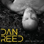"Dan Reed ""Coming Up For Air"""
